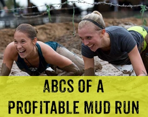 ABCs of a Profitable Mud Run